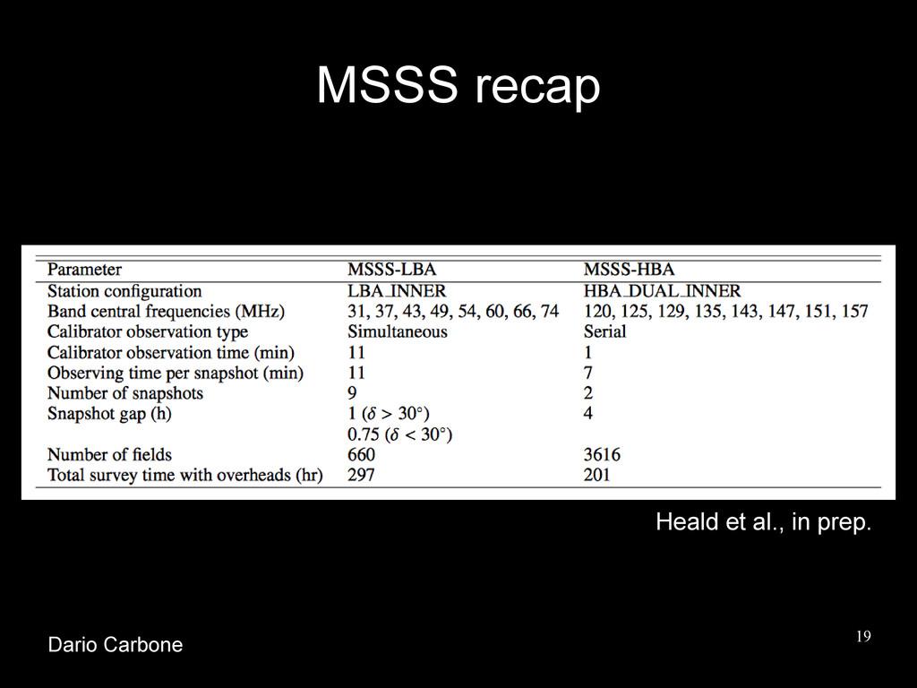 19 MSSS recap Heald et al., in prep. Dario Carb...