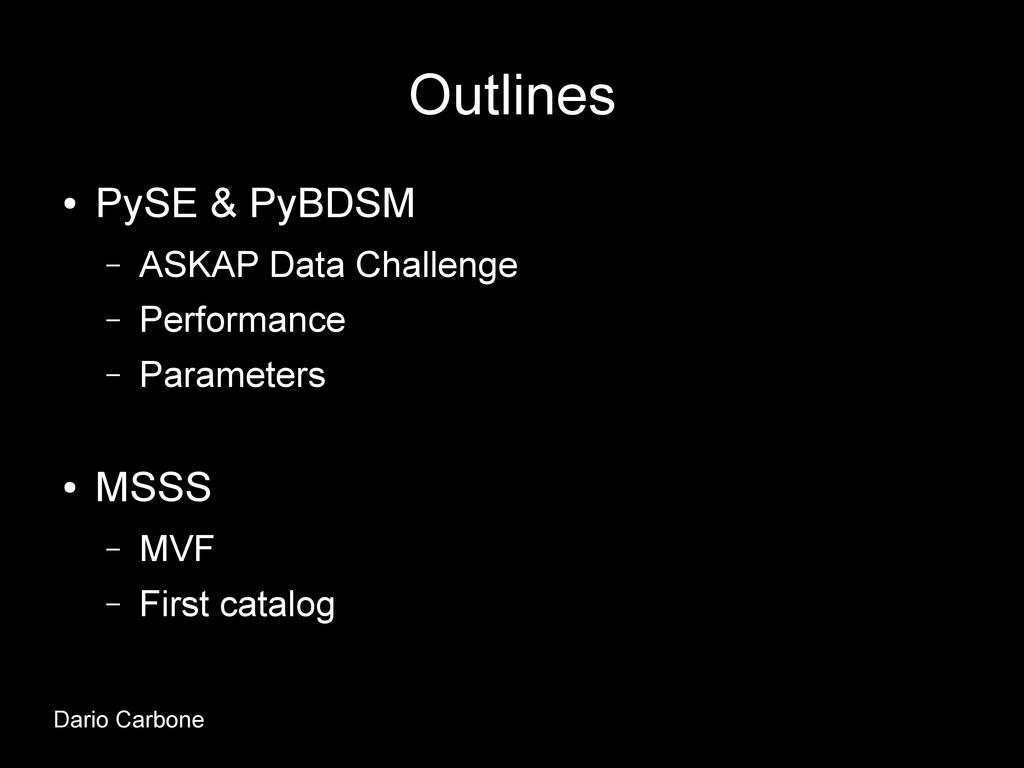 Outlines ● PySE & PyBDSM – ASKAP Data Challenge...