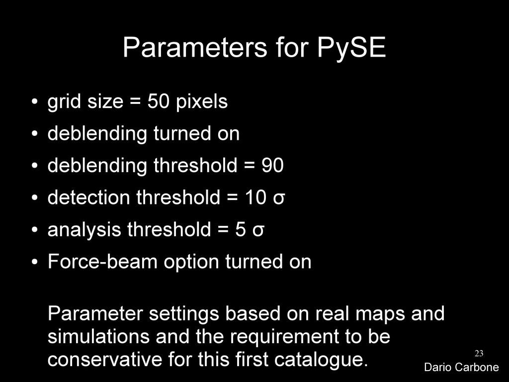 23 Parameters for PySE ● grid size = 50 pixels ...