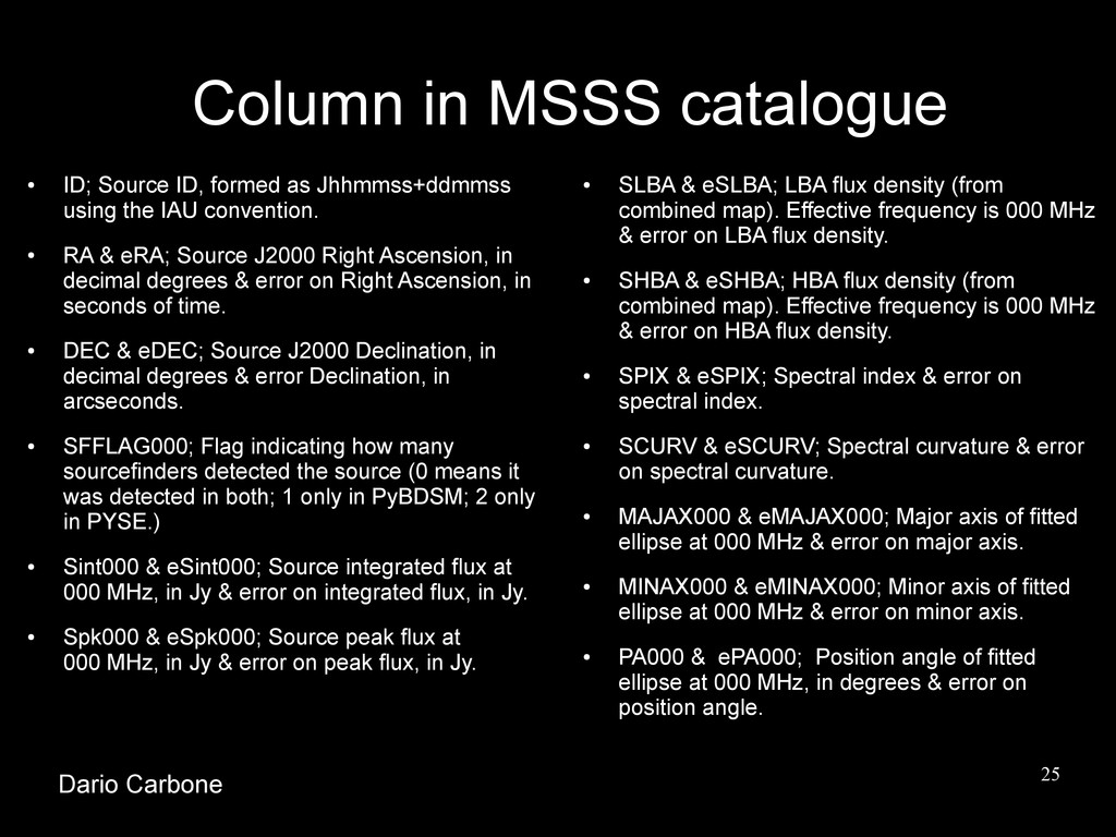 25 Column in MSSS catalogue ● ID; Source ID, fo...