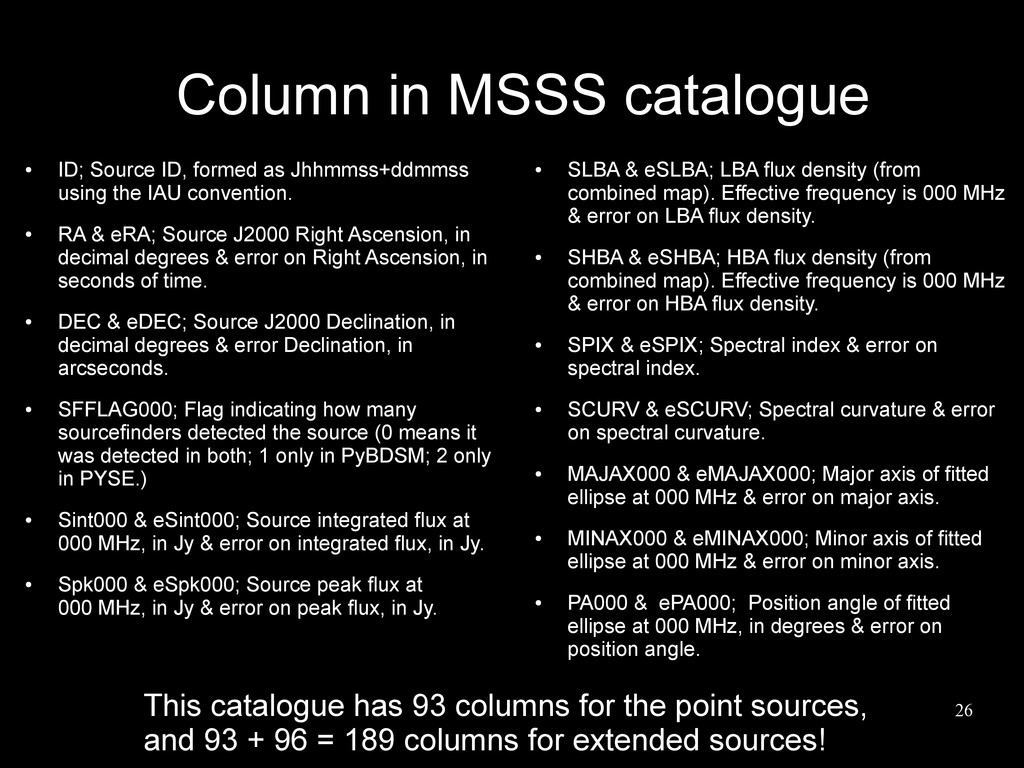 26 Column in MSSS catalogue ● ID; Source ID, fo...