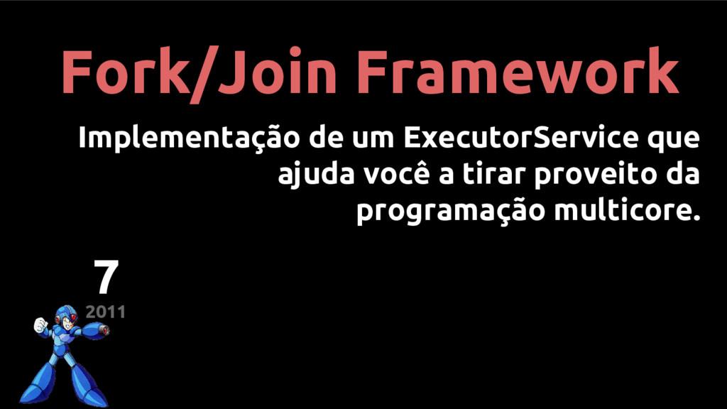 Fork/Join Framework Implementação de um Executo...