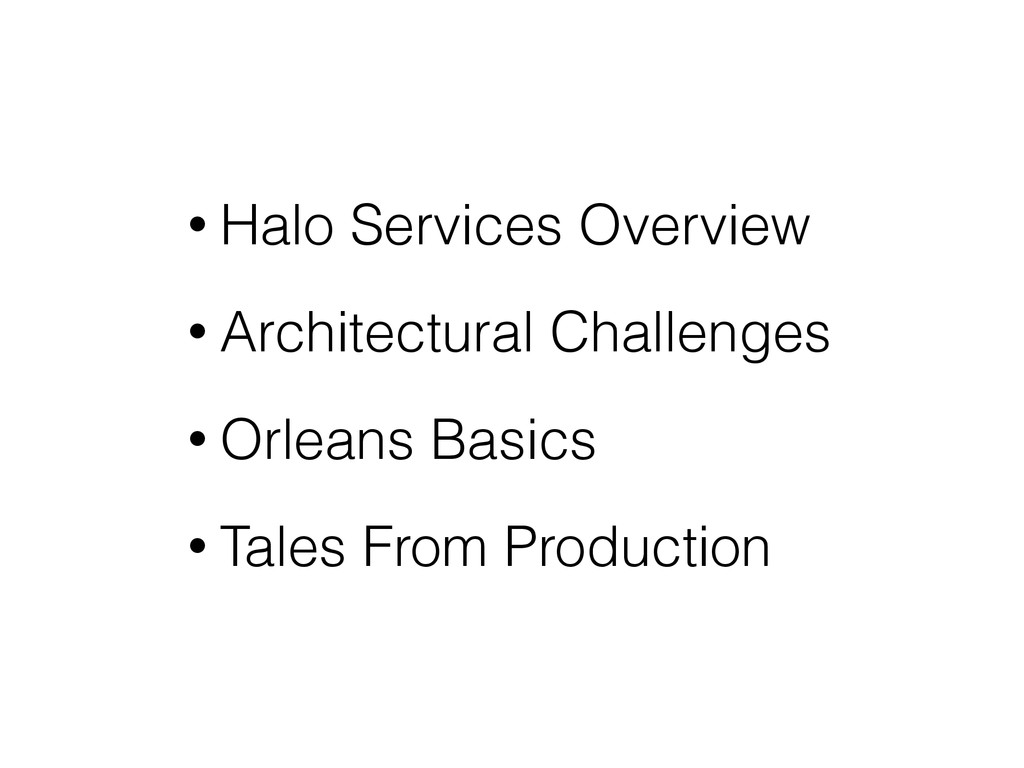 • Halo Services Overview • Architectural Challe...