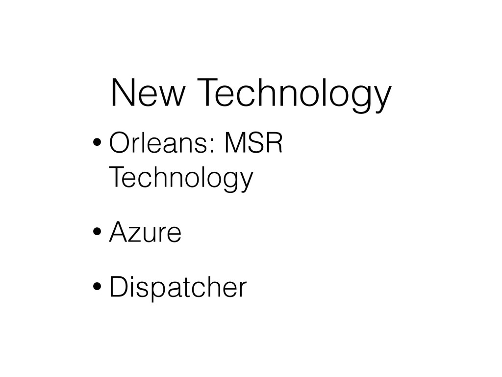 New Technology • Orleans: MSR Technology • Azur...