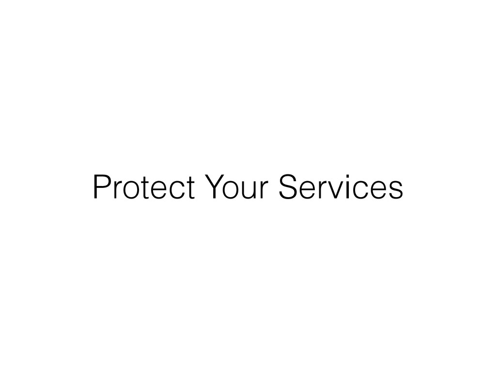 Protect Your Services