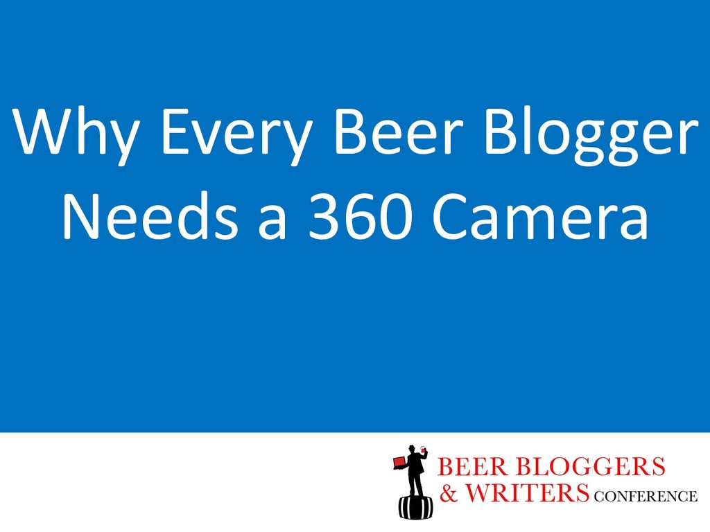 Why Every Beer Blogger Needs a 360 Camera