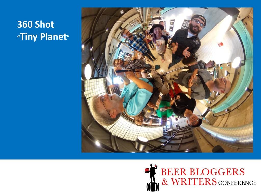 "360 Shot ""Tiny Planet"""