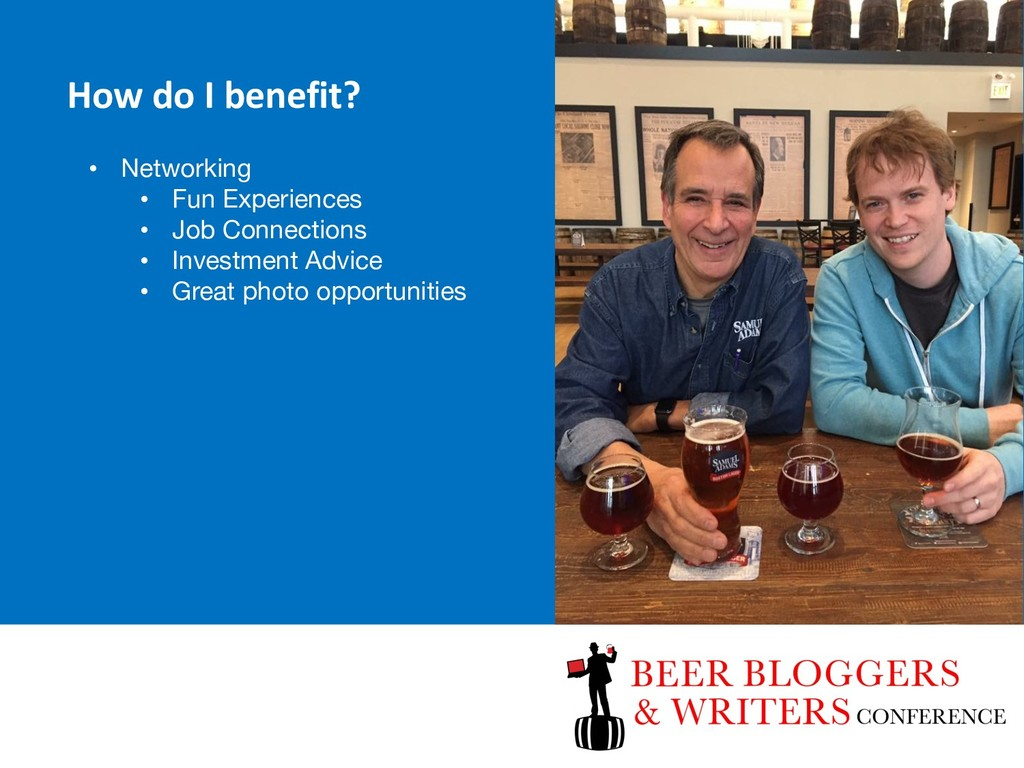 How do I benefit? • Networking • Fun Experience...