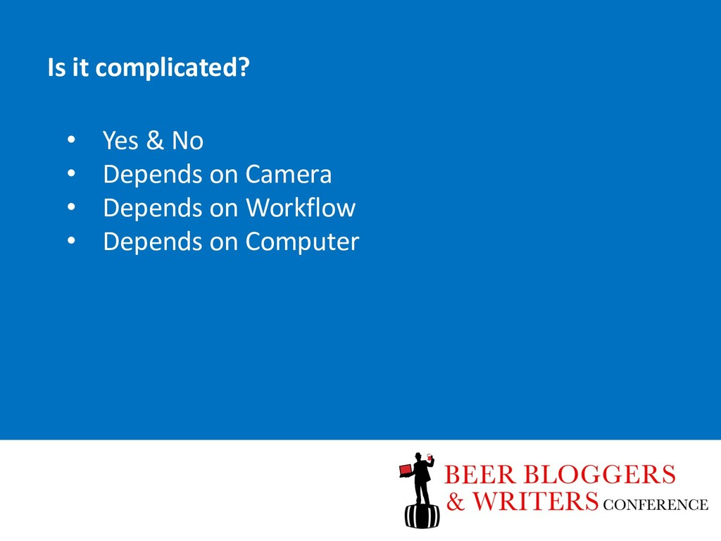 • Yes & No • Depends on Camera • Depends on Wor...