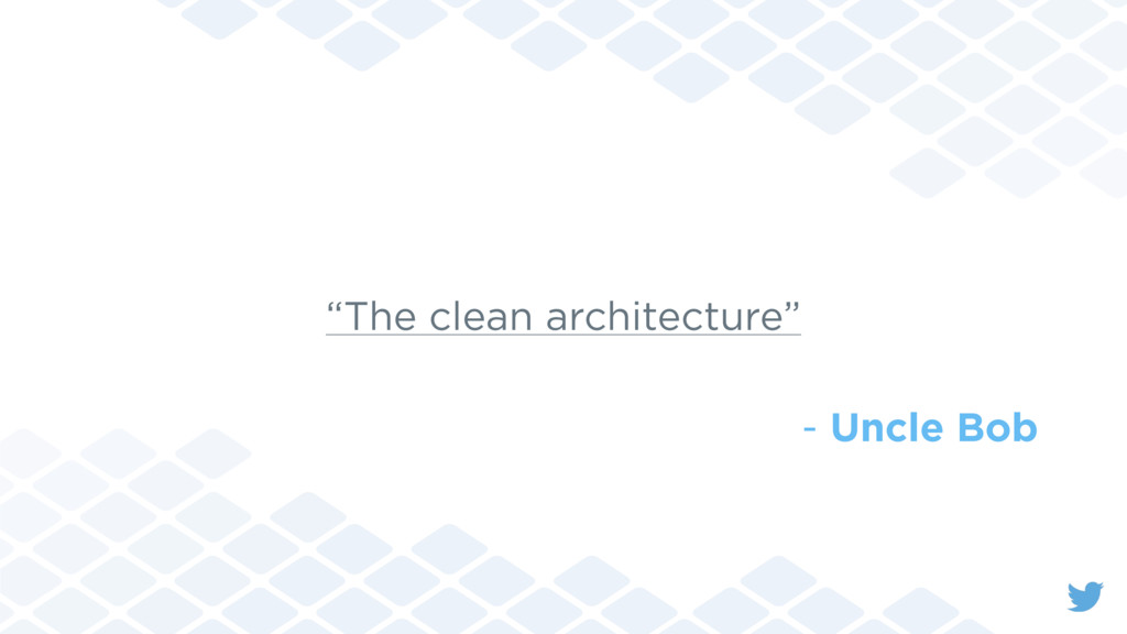 """The clean architecture"" - Uncle Bob"