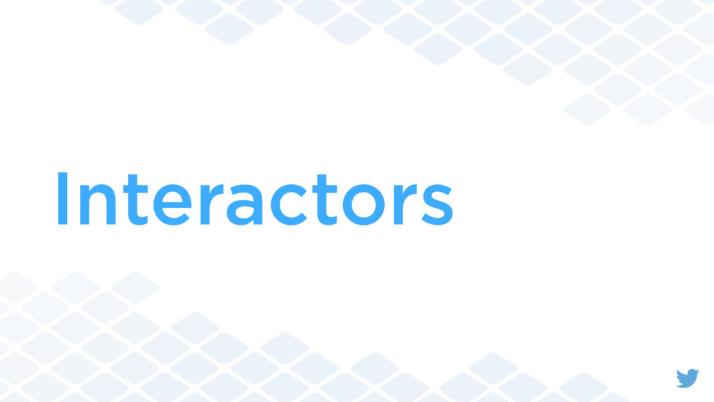 Interactors