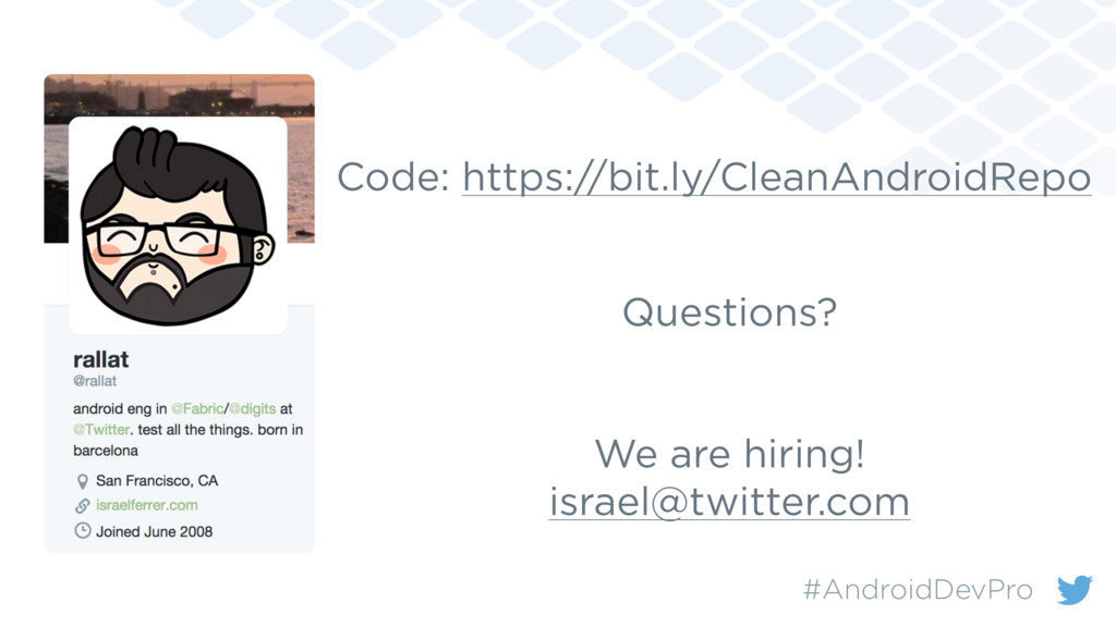 Questions? #AndroidDevPro We are hiring! israel...