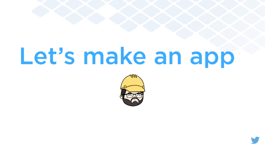 Let's make an app
