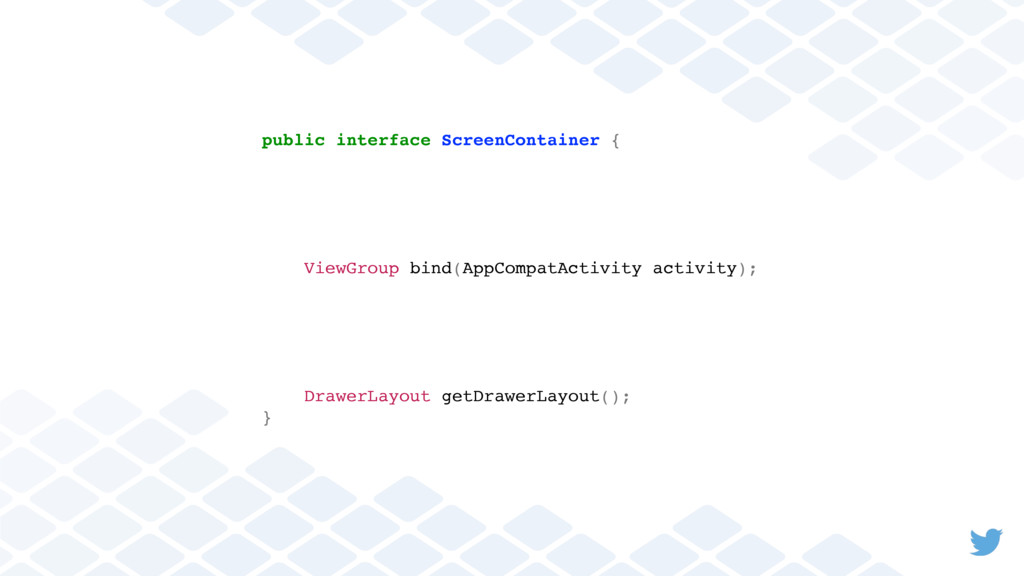 public interface ScreenContainer { /** * The ro...