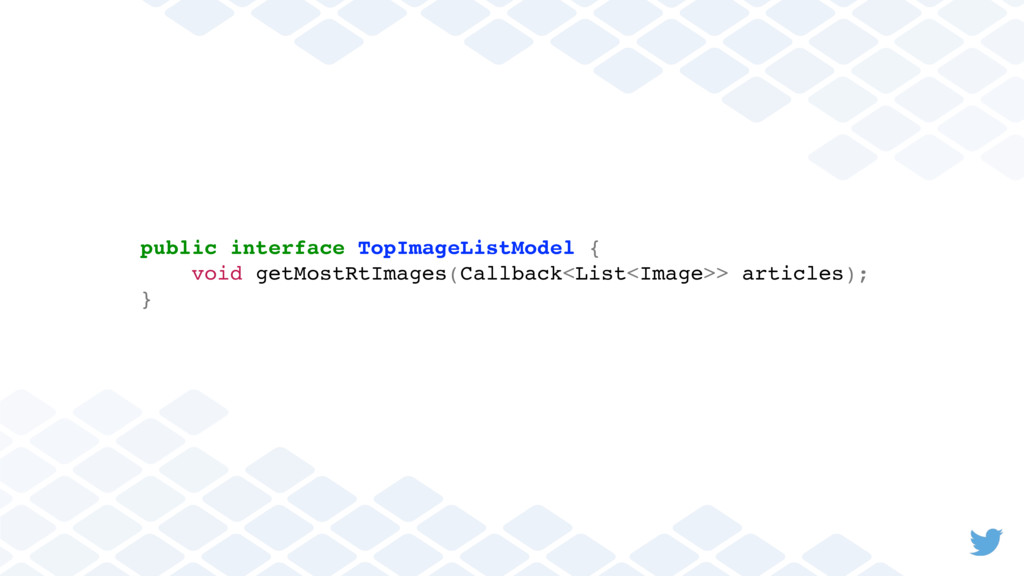 public interface TopImageListModel { void getMo...