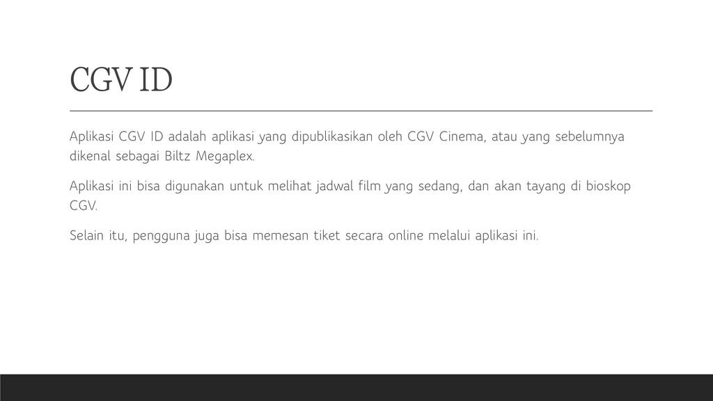 CGV ID Aplikasi CGV ID adalah aplikasi yang dip...