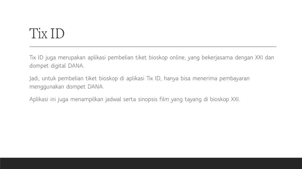 Tix ID Tix ID juga merupakan aplikasi pembelian...