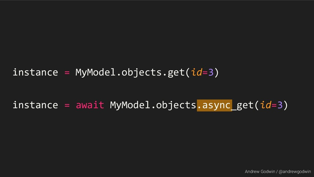 Andrew Godwin / @andrewgodwin instance = MyMode...