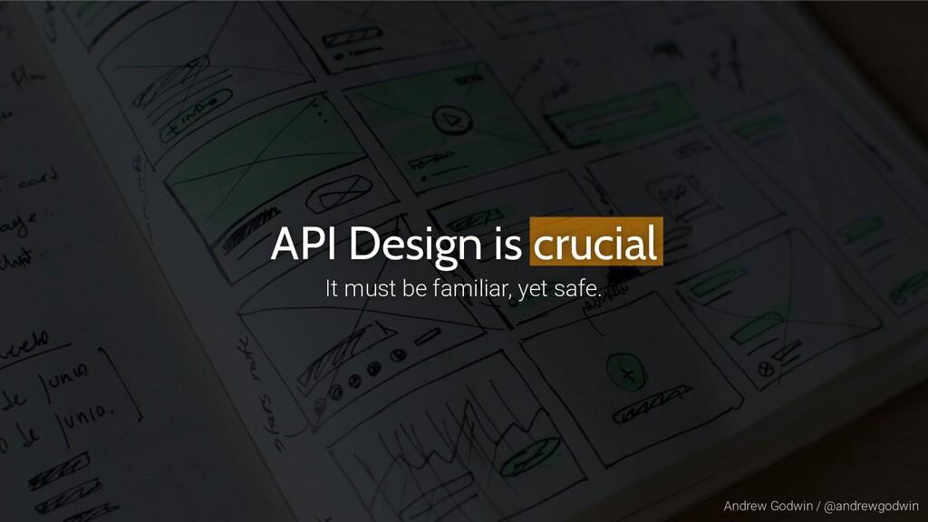 Andrew Godwin / @andrewgodwin API Design is cru...