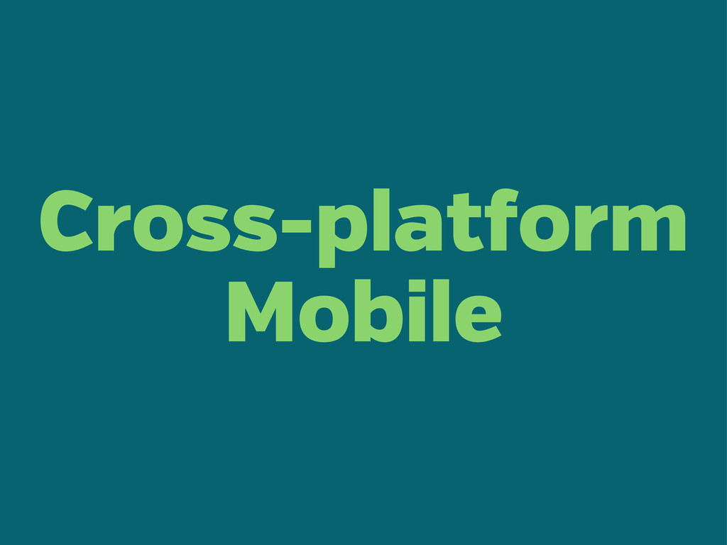 Cross-plat orm Mobile
