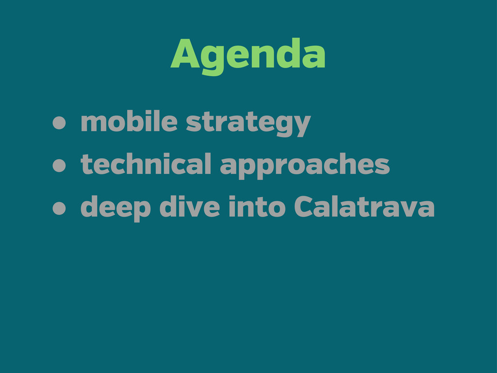 Agenda • mobile strategy • technical approaches...