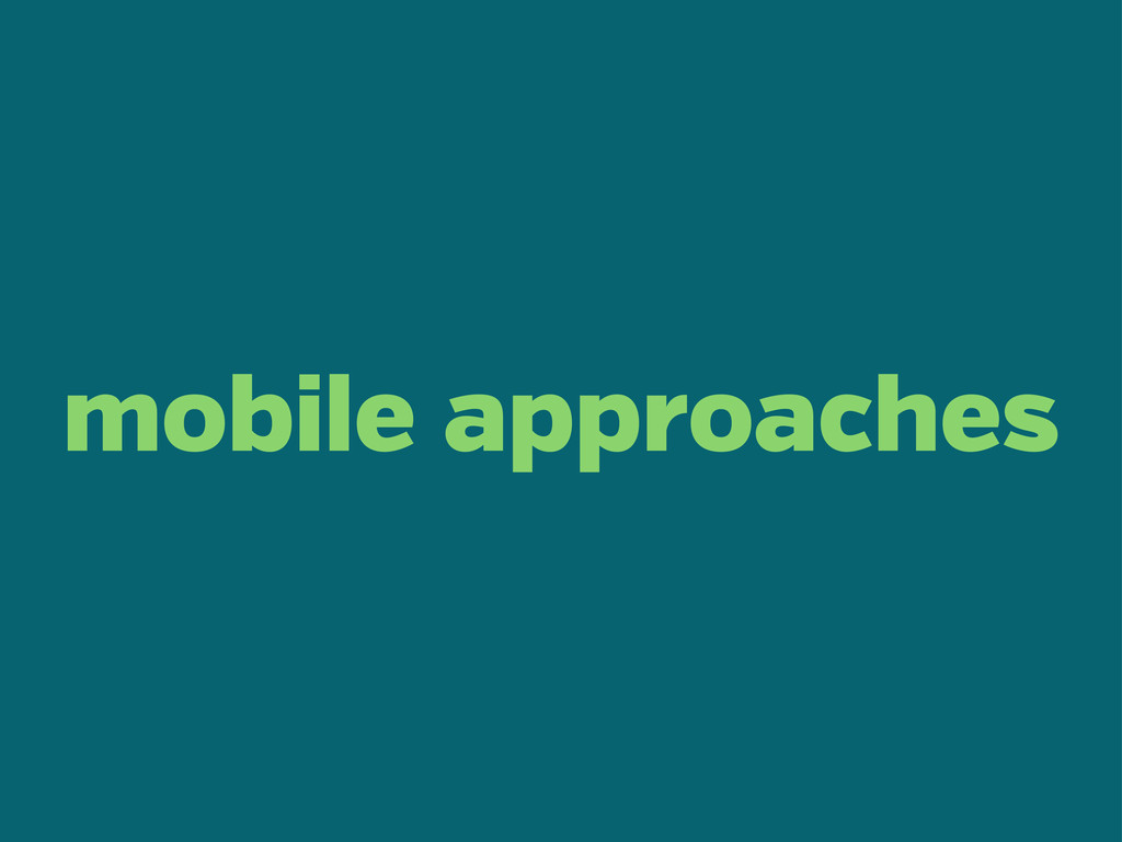 mobile approaches