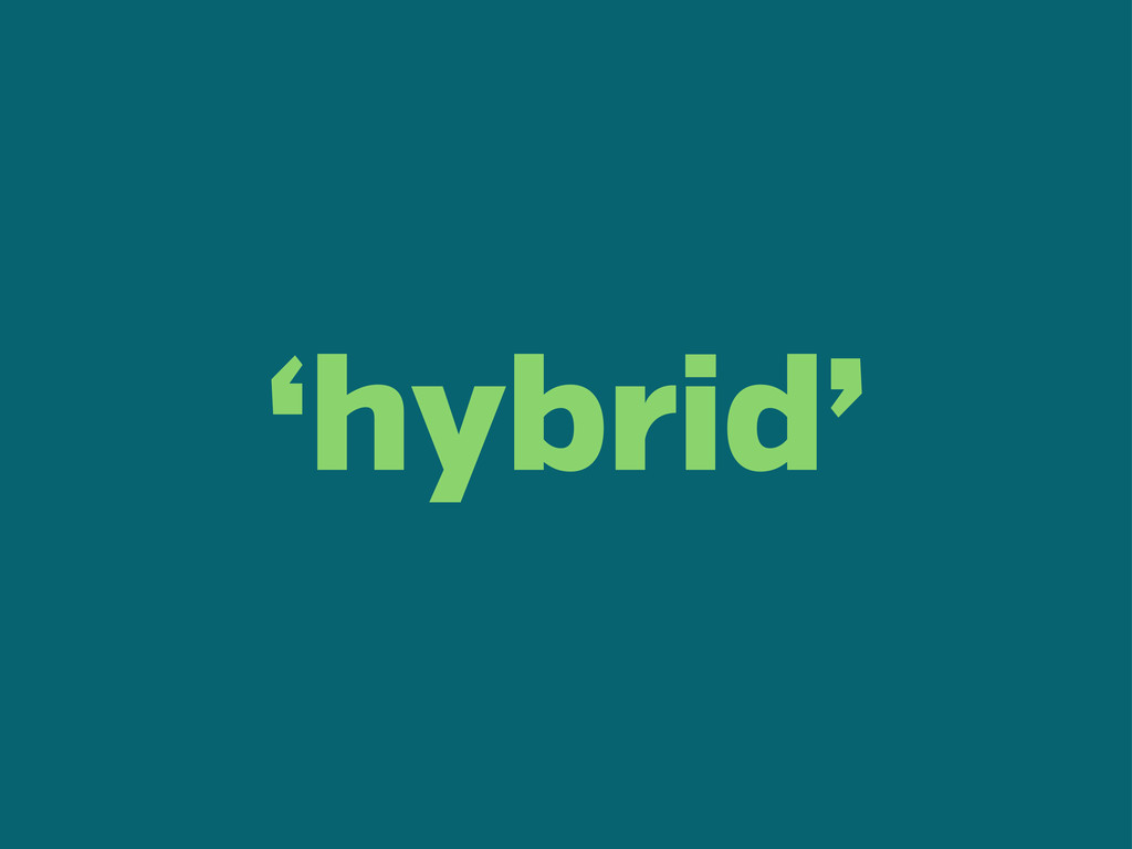 'hybrid'