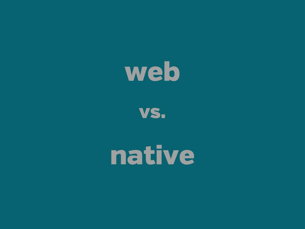 web native vs.