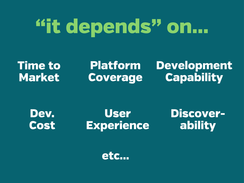 """it depends"" on... Plat orm Coverage User Exper..."