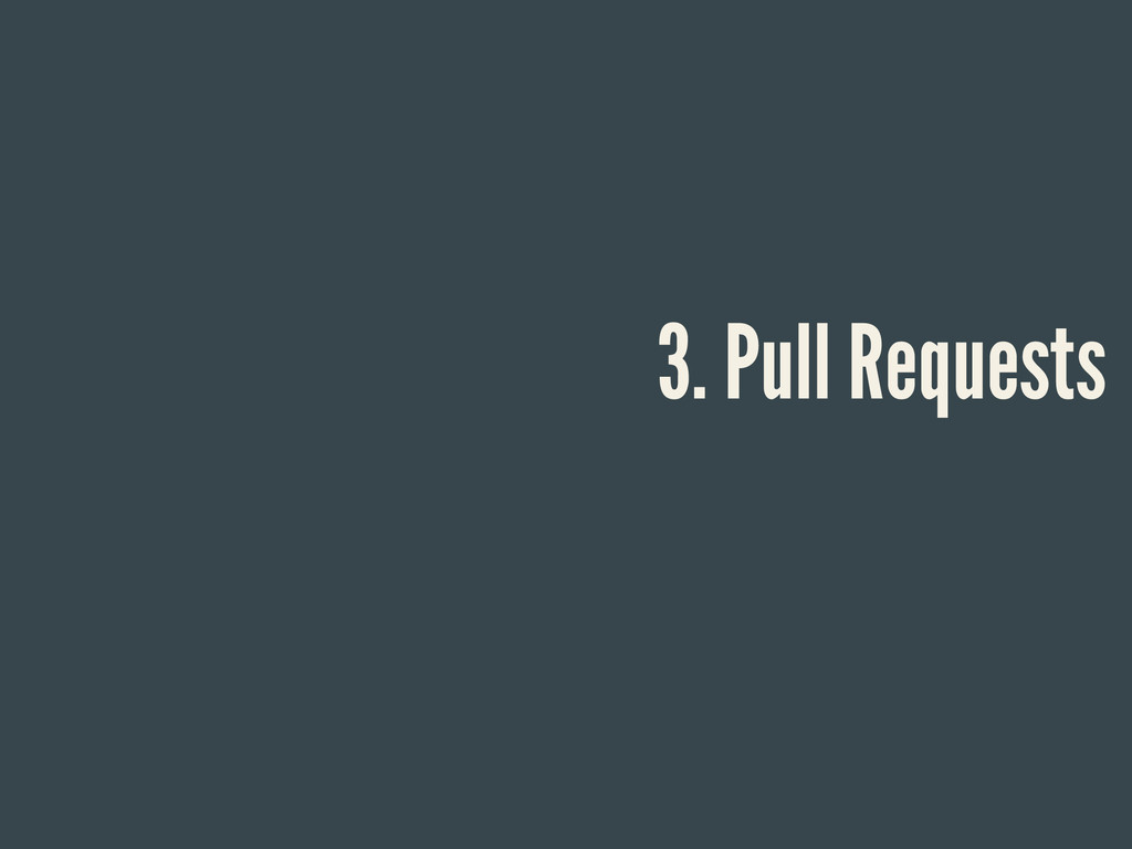 3. Pull Requests