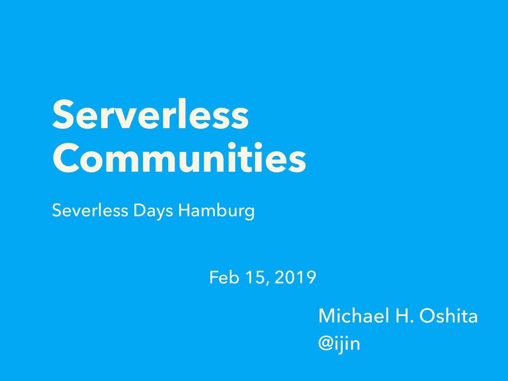 Serverless Communities Severless Days Hamburg M...