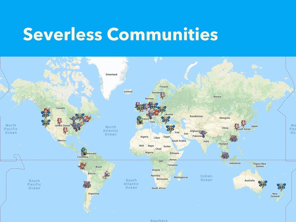 Severless Communities