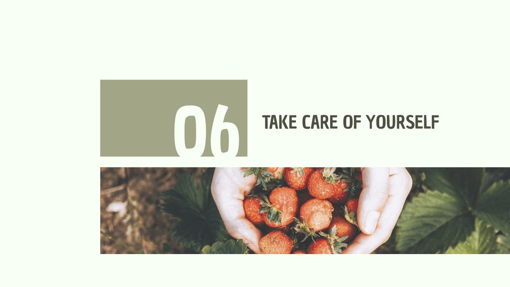 TAKE CARE OF YOURSELF 06