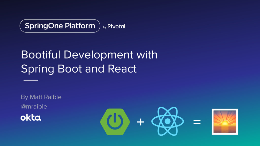 Bootiful Development with Spring Boot and React...