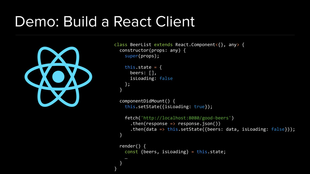 Demo: Build a React Client class BeerList exten...
