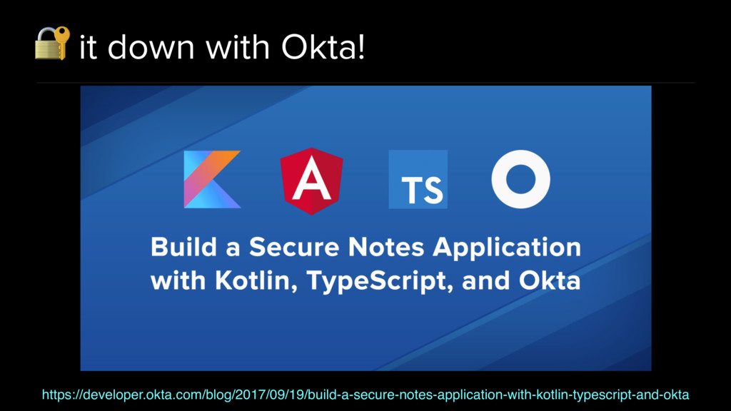 it down with Okta! https://developer.okta.com/...