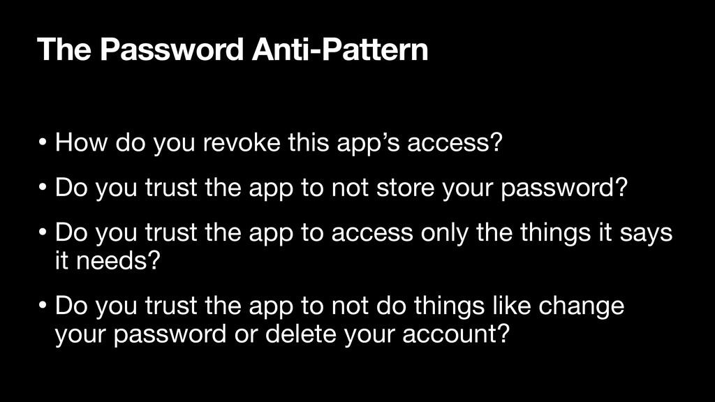 The Password Anti-Pattern • How do you revoke t...