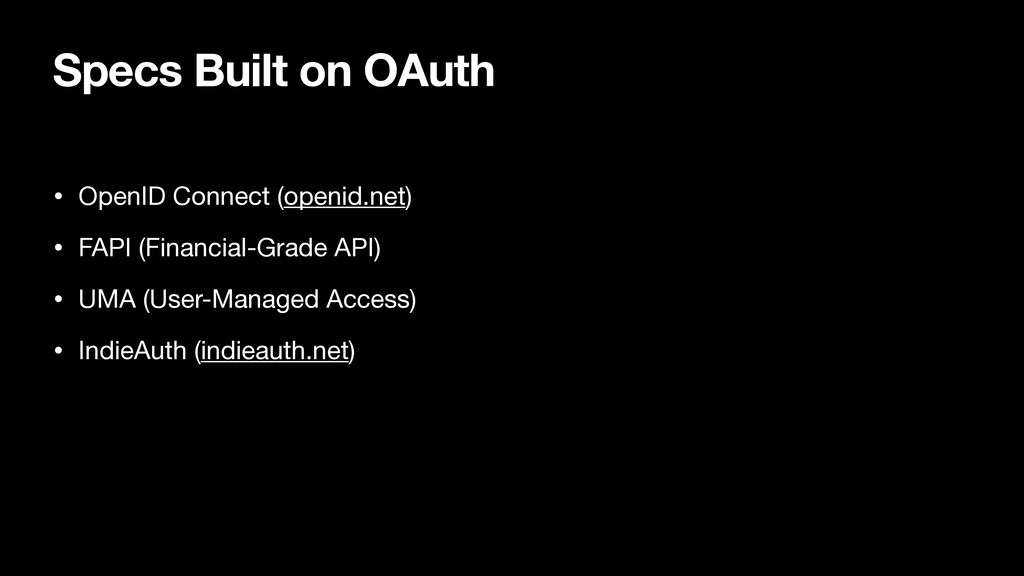 Specs Built on OAuth • OpenID Connect (openid.n...