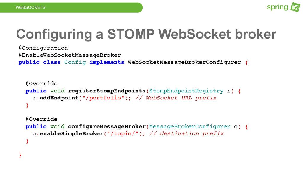 WEBSOCKETS Configuring a STOMP WebSocket broker...