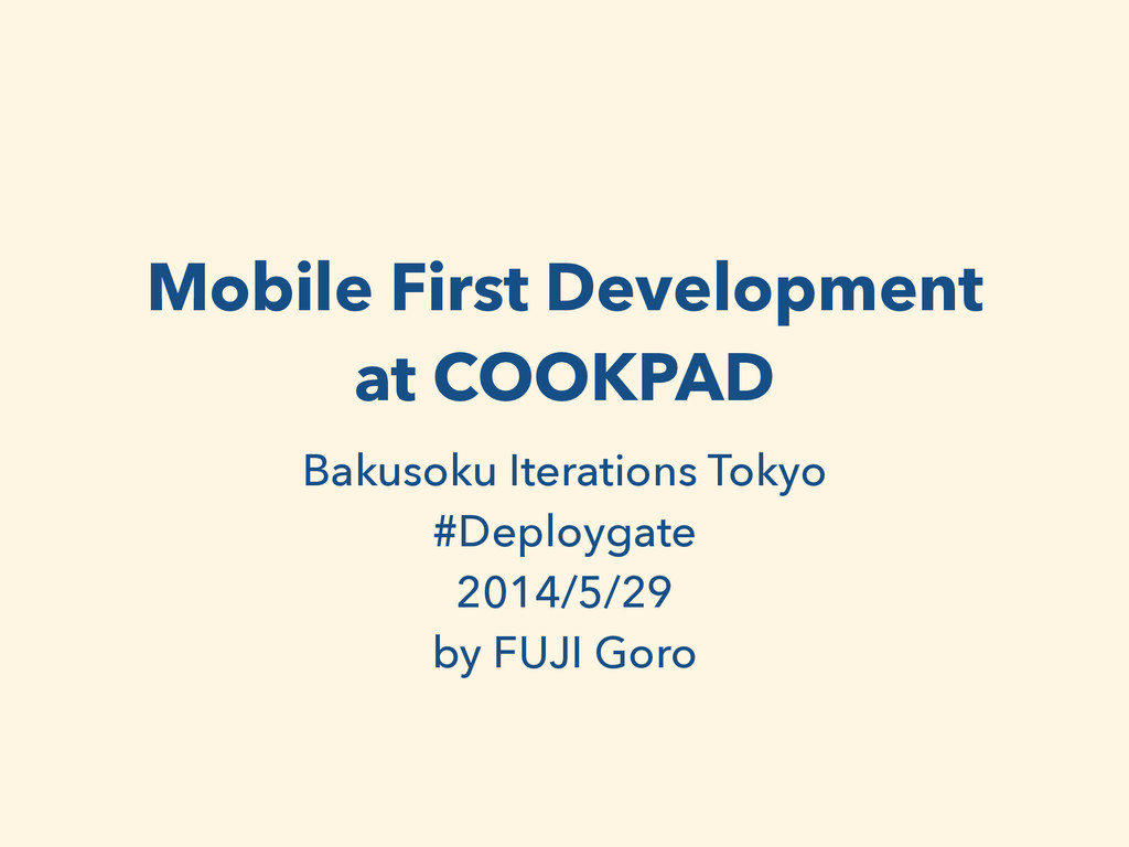 Mobile First Development at COOKPAD Bakusoku It...