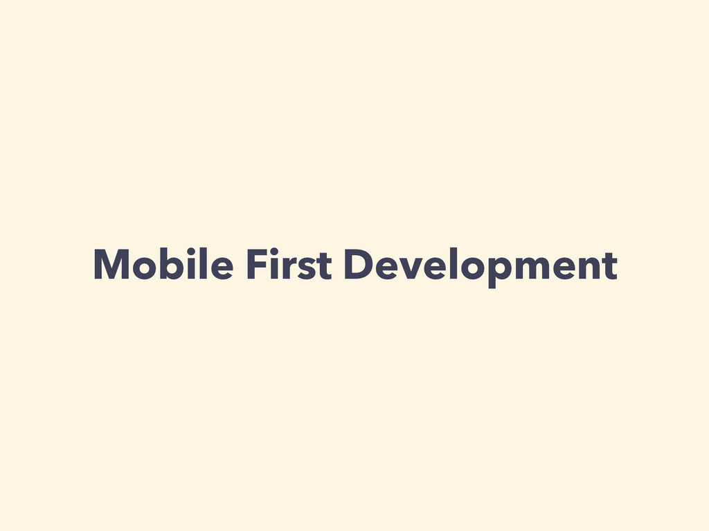 Mobile First Development