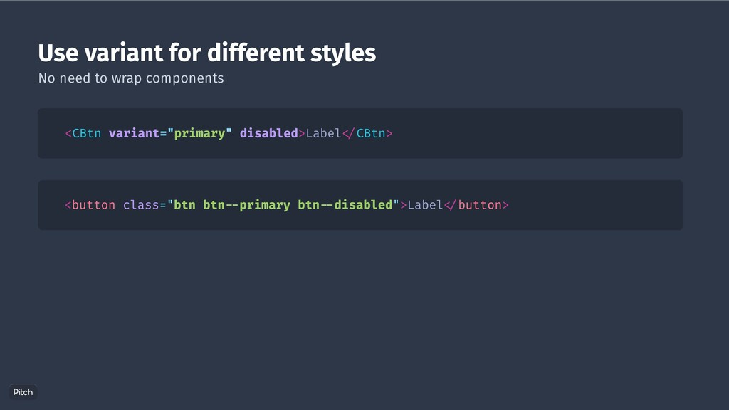 Use variant for different styles <CBtn variant=...