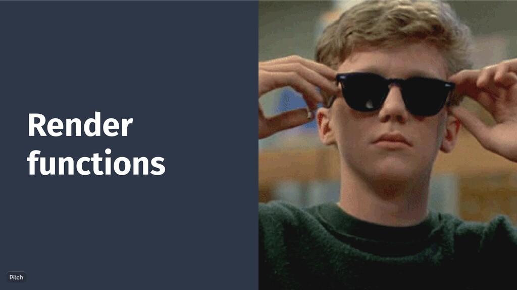 Render functions