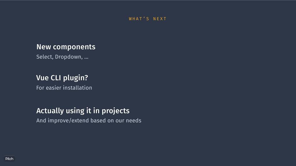 New components Select, Dropdown, … Vue CLI plug...