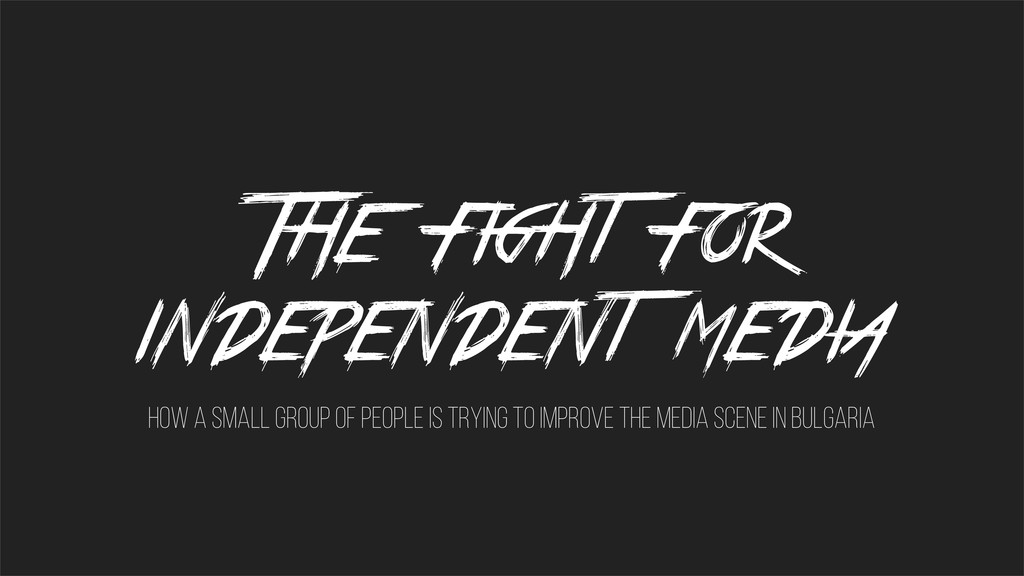 The  fight  for   independent  media HOW A SMAL...