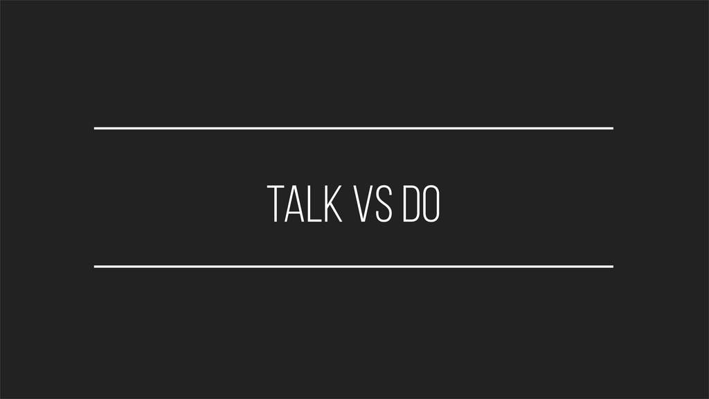 talk vs do
