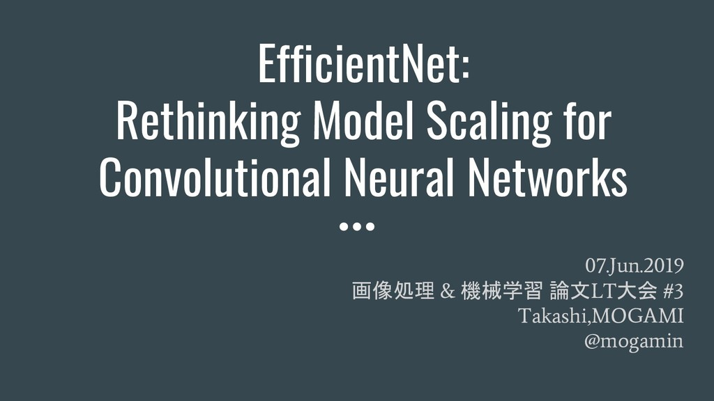 EfficientNet: Rethinking Model Scaling for Conv...