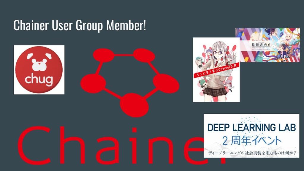 Chainer User Group Member!
