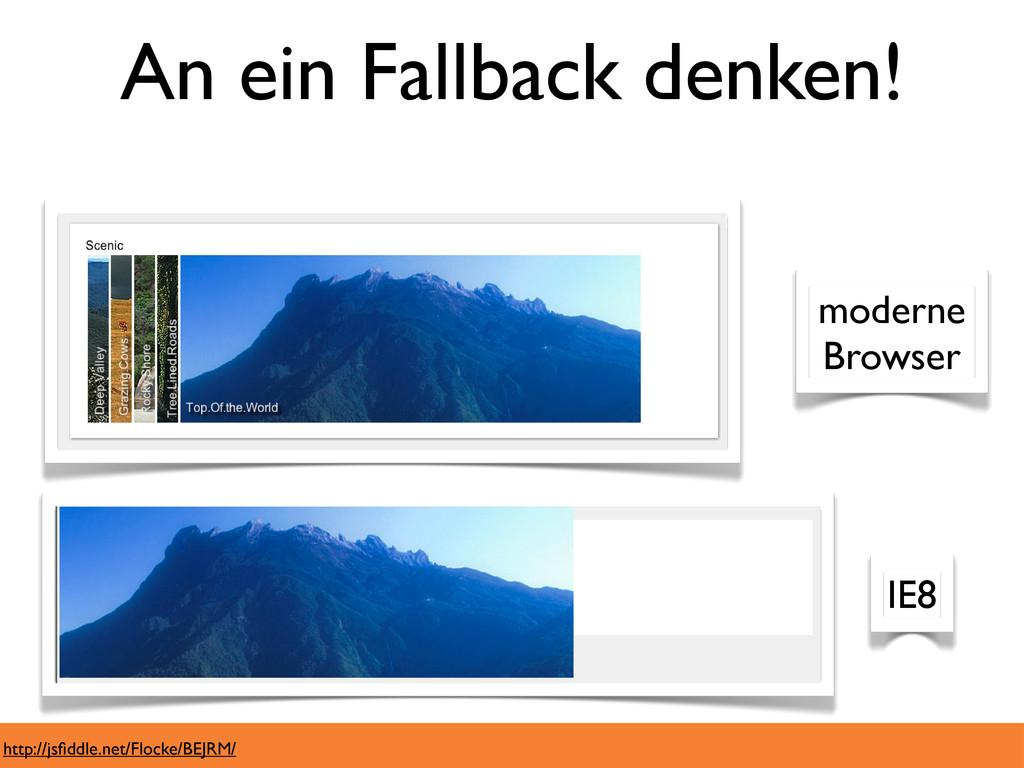 An ein Fallback denken! moderne Browser IE8 htt...