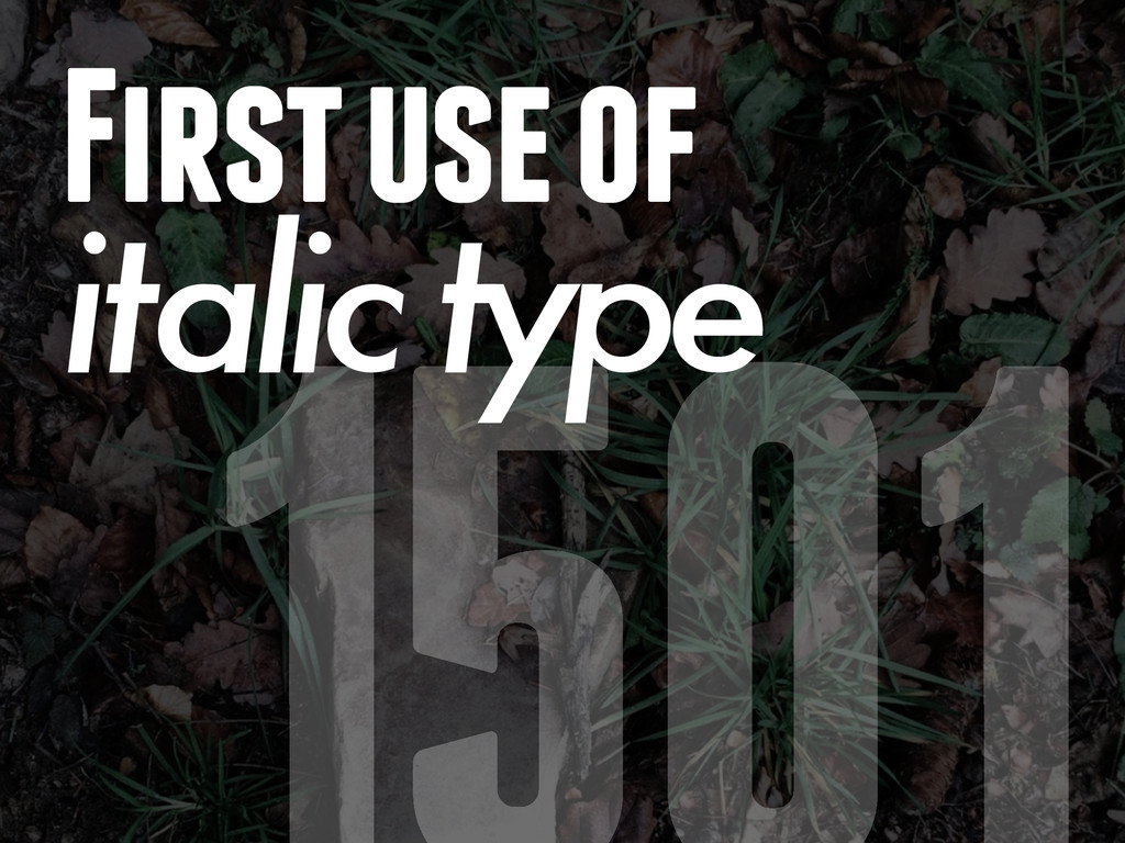 First use of italic type